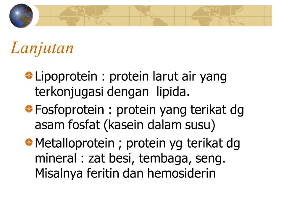 Lanjutan Lipoprotein : protein larut air yang terkonjugasi dengan lipida.