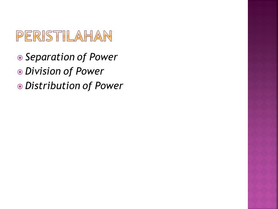  Separation of Power  Division of Power  Distribution of Power