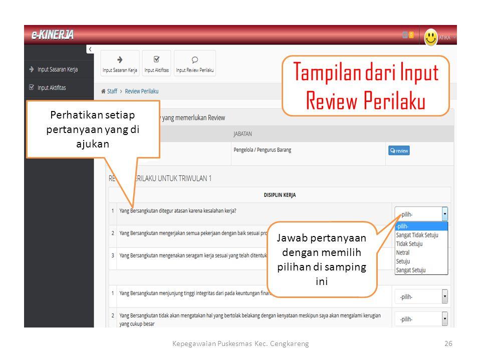 Tampilan dari Input Review Perilaku Perhatikan setiap pertanyaan yang di ajukan Jawab pertanyaan dengan memilih pilihan di samping ini Kepegawaian Pus