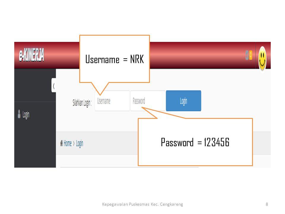 Username = NRK Password = 123456 Kepegawaian Puskesmas Kec. Cengkareng8