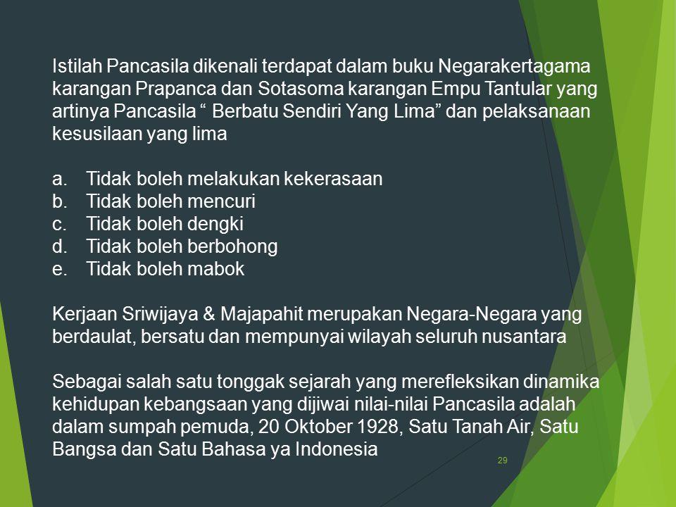 """29 Istilah Pancasila dikenali terdapat dalam buku Negarakertagama karangan Prapanca dan Sotasoma karangan Empu Tantular yang artinya Pancasila """" Berba"""