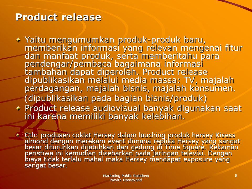 Marketing Public Relations Novita Damayanti 5 Product release Yaitu mengumumkan produk-produk baru, memberikan informasi yang relevan mengenai fitur d