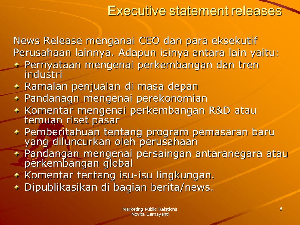 Marketing Public Relations Novita Damayanti 7 Feature articles Penjelasan yang rinci mengenai produk atau program lain yang layak diberitakan, yang ditulis oleh perusahaan PR untuk segera dipublikasikan dengan cara dicetak atau didistribusikan melalui situs internet yang tepat.