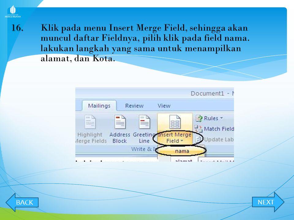 15. 15.Letakkan kode mail merge pada ruang kosong yang telah disediakan, yaitu untuk ruang,, dan. Letakkan kursor pada ruangan kosong untuk alamat yai