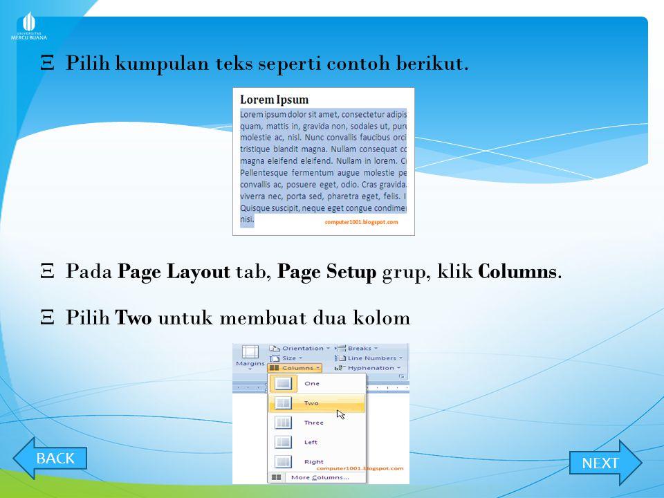 MEMBUAT KOLOM KORAN CARA MEMBUAT KOLOM  Pilih orientasi kertas, pada Page Layout tab, Page Setup grup, klik Orientation. Pilih Portrait atau Landscap