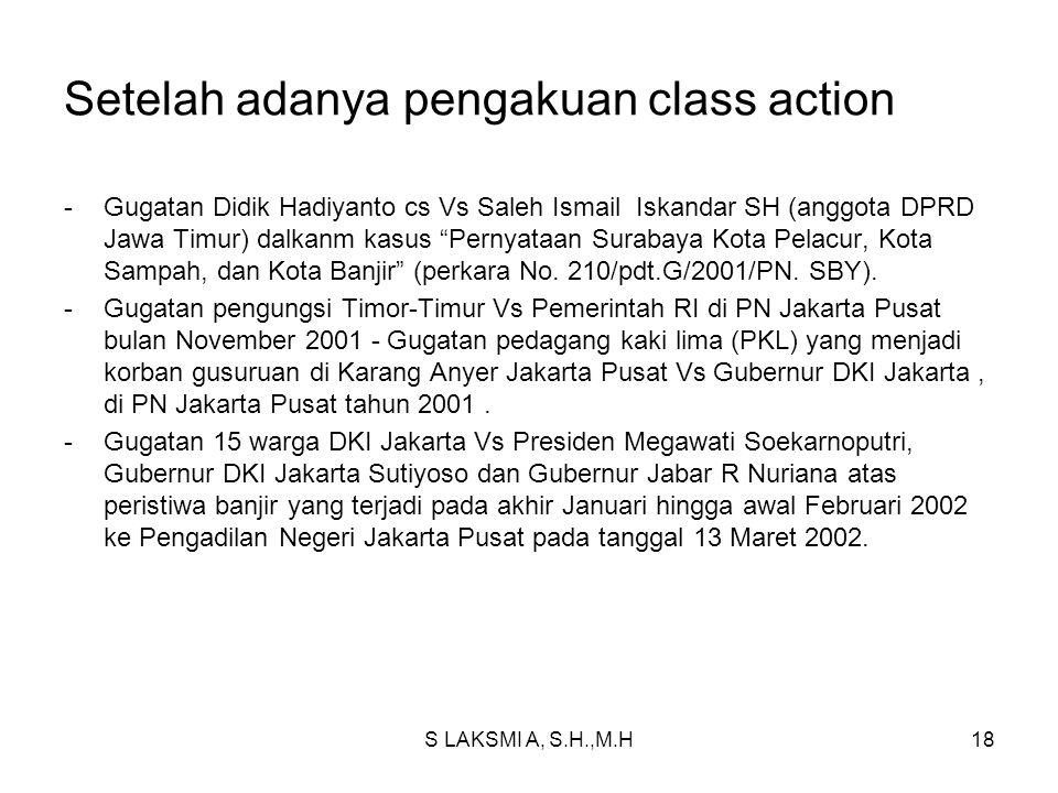 Setelah adanya pengakuan class action -Gugatan Didik Hadiyanto cs Vs Saleh Ismail Iskandar SH (anggota DPRD Jawa Timur) dalkanm kasus Pernyataan Surabaya Kota Pelacur, Kota Sampah, dan Kota Banjir (perkara No.