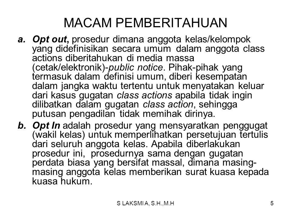 S LAKSMI A, S.H.,M.H5 MACAM PEMBERITAHUAN a.Opt out, prosedur dimana anggota kelas/kelompok yang didefinisikan secara umum dalam anggota class actions