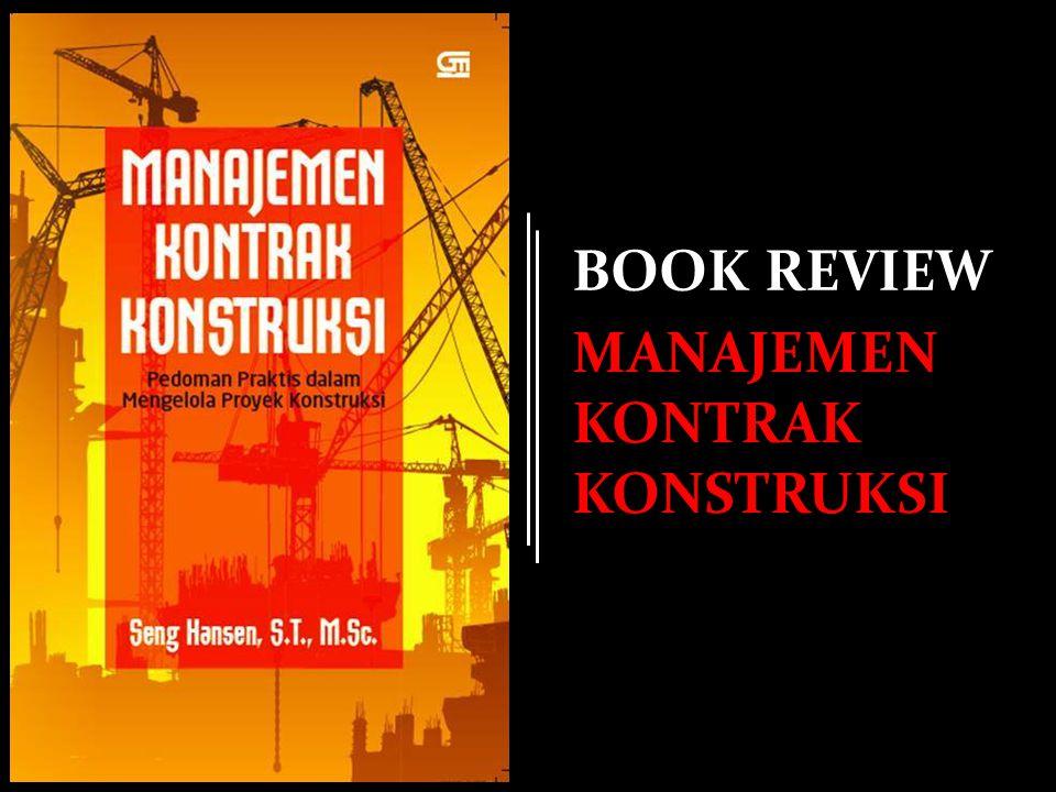 BOOK REVIEW MANAJEMEN KONTRAK KONSTRUKSI