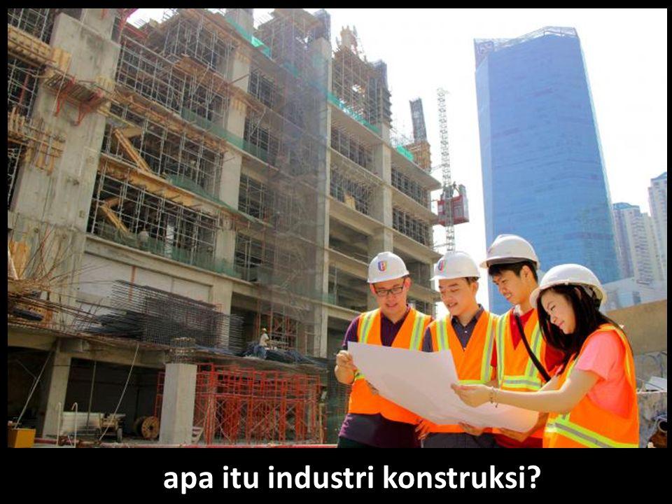 apa itu industri konstruksi?