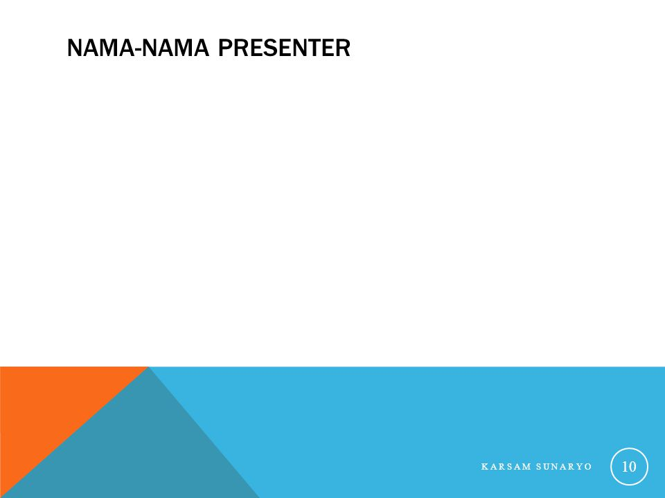 NAMA-NAMA PRESENTER KARSAM SUNARYO 10