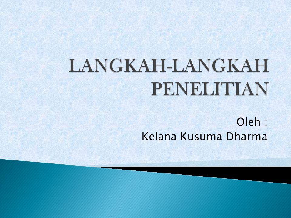 Oleh : Kelana Kusuma Dharma