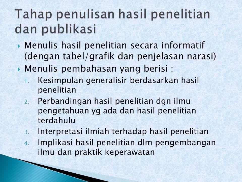  Menulis hasil penelitian secara informatif (dengan tabel/grafik dan penjelasan narasi)  Menulis pembahasan yang berisi : 1.
