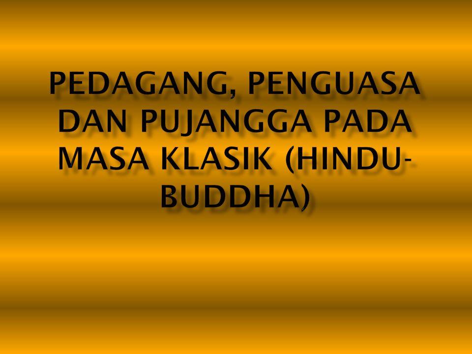 Kompetensi Dasar 1.7 Menghayati keteladanan para pemimpin dalam mengamalkan ajaran agamanya 1.8 Menghayati keteladanan para pemimpin dalam toleransi antar umat beragama dan mengamalkannya dalam kehidupan sehari-hari 1.9 Menunjukkan sikap tanggung jawab, peduli terhadap berbagai hasil budaya pada masa pra aksara, Hindu-Budha.Berlaku jujur dan bertanggung-jawab dalam mengerjakan tugas-tugas dari pembelajaran sejarah 1.10 Menganalisis berbagai teori tentang proses masuk dan perkembangan agama dan kebudayaan Hindu-Buddha di kepulauan Indonesia 1.11Merumuskan pendapat tentang teori yang paling tepat dari beberapa teori yang ada tentang proses masuk dan perkembangan agama dan kebudayaan Hindu-Buddha di kepulauan Indonesia