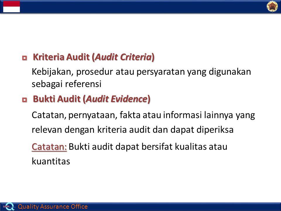 Quality Assurance Office  Temuan Audit (Audit Findings) Hasil dari evaluasi bukti audit yang dikumpulkan yang berlawanan dengan kriteria auditCatatan: Temuan audit bisa pada kesesuaian atau ketidaksesuaian dengan kriteria audit atau peluang untuk perbaikan  Kesimpulan Audit Hasil gabungan dari proses audit yang dibuat oleh tim audit, berdasarkan pertimbangan tujuan audit dan semua temuan audit
