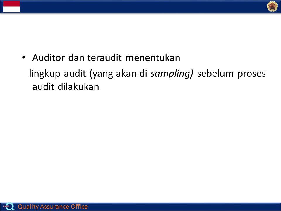 Quality Assurance Office Auditor dan teraudit menentukan lingkup audit (yang akan di-sampling) sebelum proses audit dilakukan