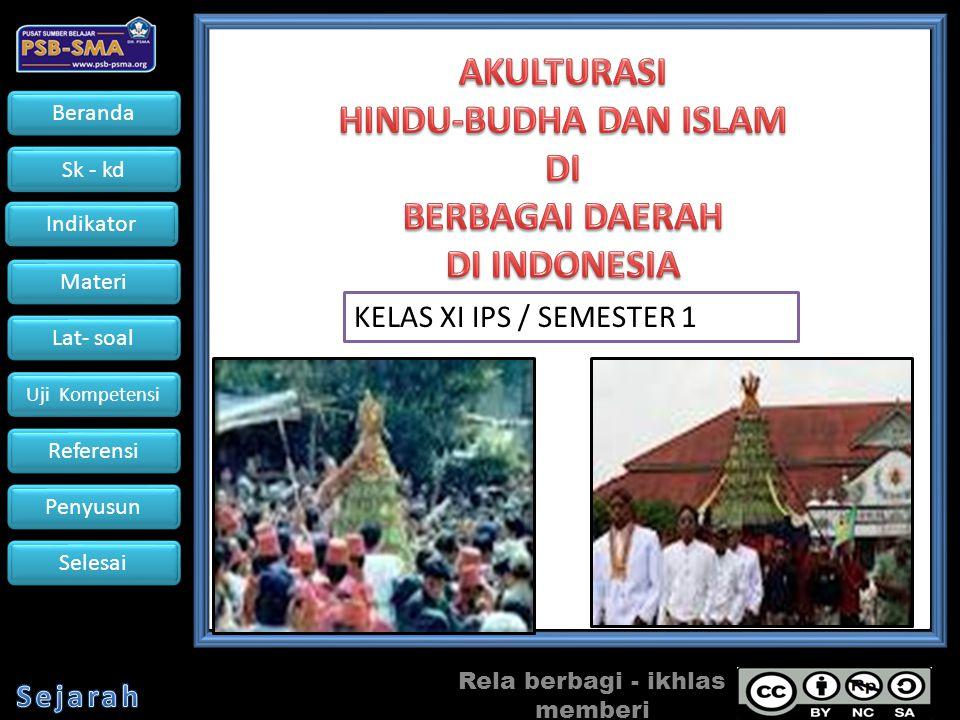 Beranda Sk - kd Indikator Materi Lat- soal Uji Kompetensi Referensi Penyusun Selesai Benar salah Gambar disamping merupakan perpaduan Budaya Hindu Budha dan islam yang ditampilkan Dalam upacara...
