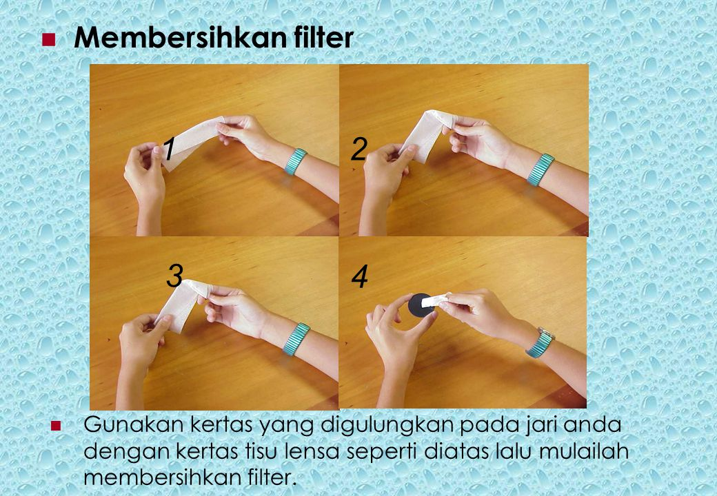 Gunakan kertas yang digulungkan pada jari anda dengan kertas tisu lensa seperti diatas lalu mulailah membersihkan filter.
