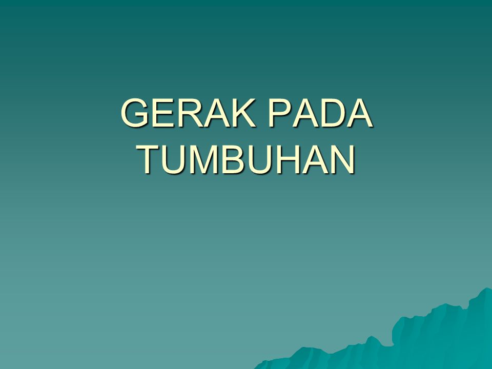 GERAK PADA TUMBUHAN