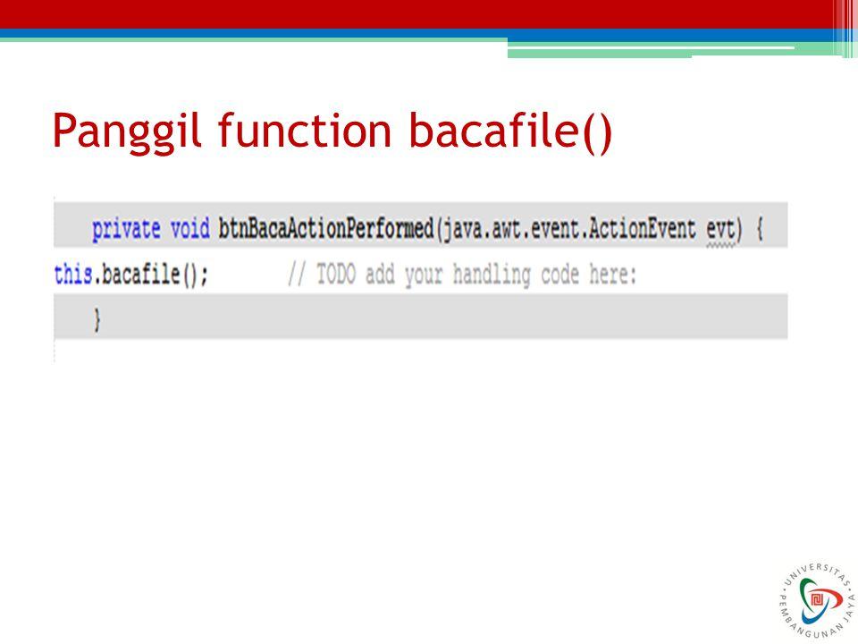 Panggil function bacafile()