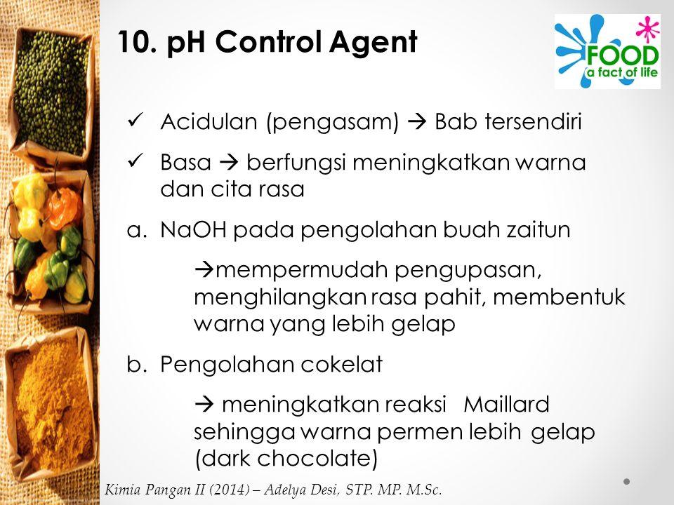 10. pH Control Agent Acidulan (pengasam)  Bab tersendiri Basa  berfungsi meningkatkan warna dan cita rasa a.NaOH pada pengolahan buah zaitun  mempe