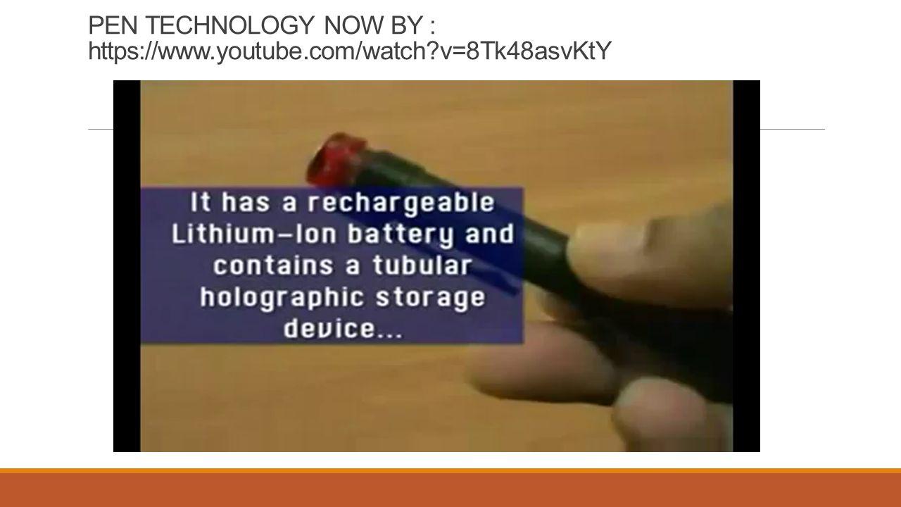 PEN TECHNOLOGY NOW BY : https://www.youtube.com/watch?v=8Tk48asvKtY