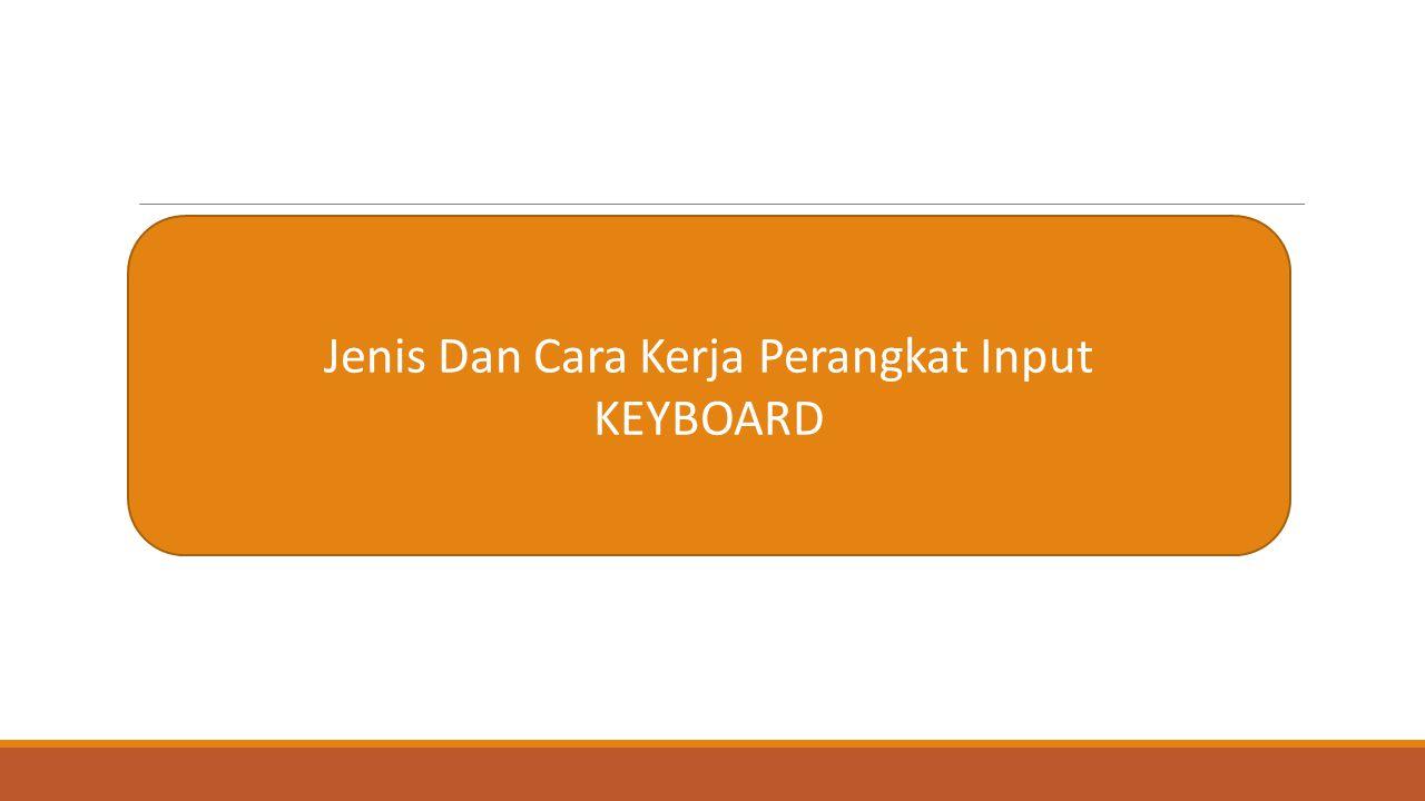Keyboard keyboard adalah perangkat typewriter-style, yang menggunakan susunan tombol atau kunci, untuk bertindak sebagai tuas mekanis atau sakelar elektronik.