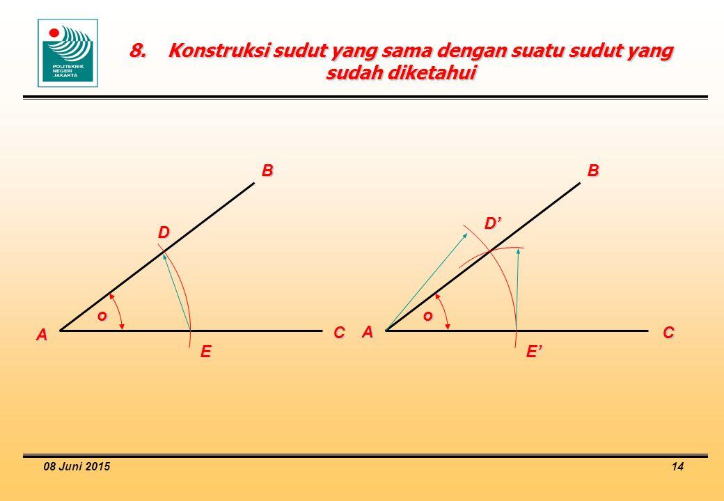 08 Juni 2015 14 8.Konstruksi sudut yang sama dengan suatu sudut yang sudah diketahui D o A B C E D' o A B C E'