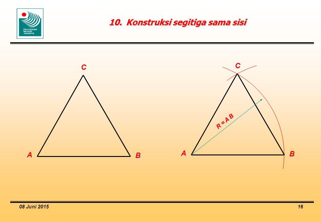 08 Juni 2015 16 10.Konstruksi segitiga sama sisi A B C A B C R = A B