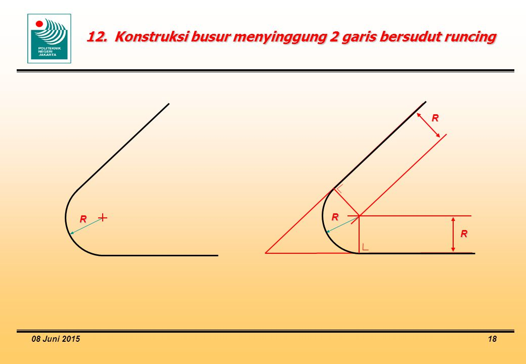 08 Juni 2015 18 12.Konstruksi busur menyinggung 2 garis bersudut runcing R R R R