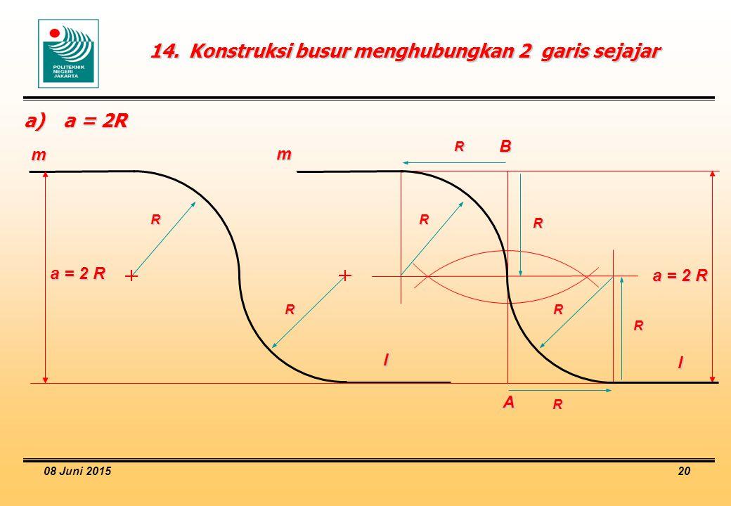 08 Juni 2015 20 14.Konstruksi busur menghubungkan 2 garis sejajar a)a = 2R R R a = 2 R m l R R R m l R R R A B