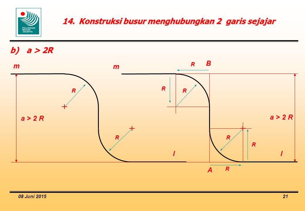 08 Juni 2015 21 14.Konstruksi busur menghubungkan 2 garis sejajar b)a > 2R R R a > 2 R m l R R R m l R R R A B