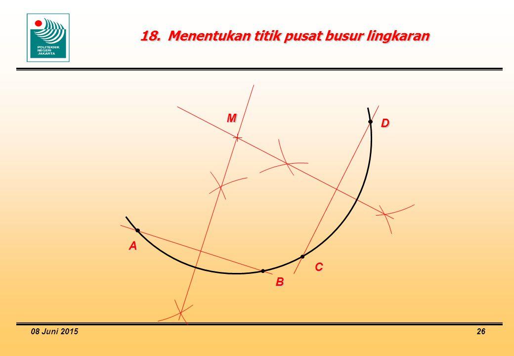 08 Juni 2015 26 18.Menentukan titik pusat busur lingkaran M C B A D