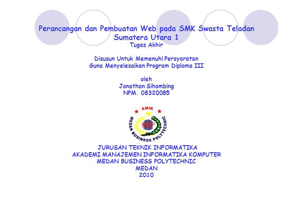 Perancangan dan Pembuatan Web pada SMK Swasta Teladan Sumatera Utara 1 Tugas Akhir Disusun Untuk Memenuhi Persyaratan Guna Menyelesaikan Program Diplo