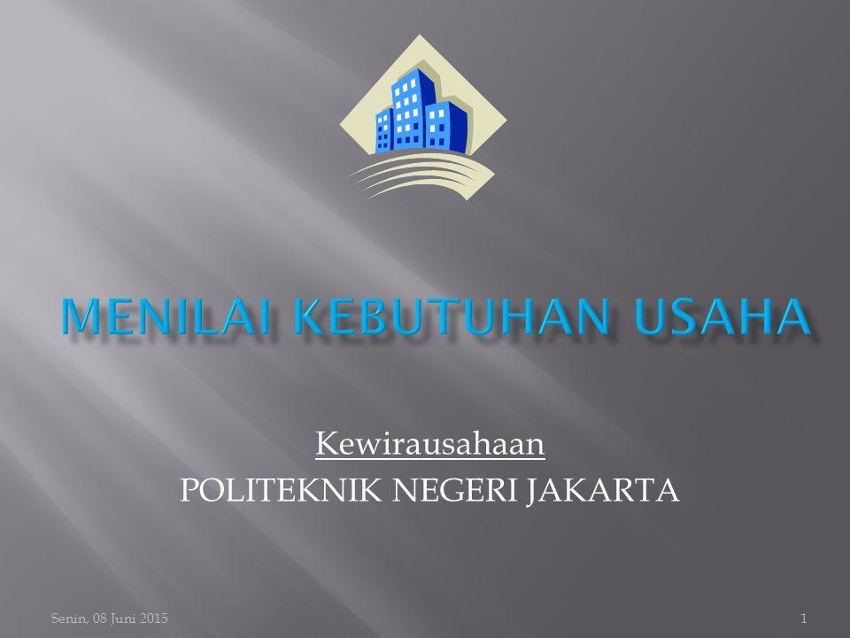 Senin, 08 Juni 20151 Kewirausahaan POLITEKNIK NEGERI JAKARTA