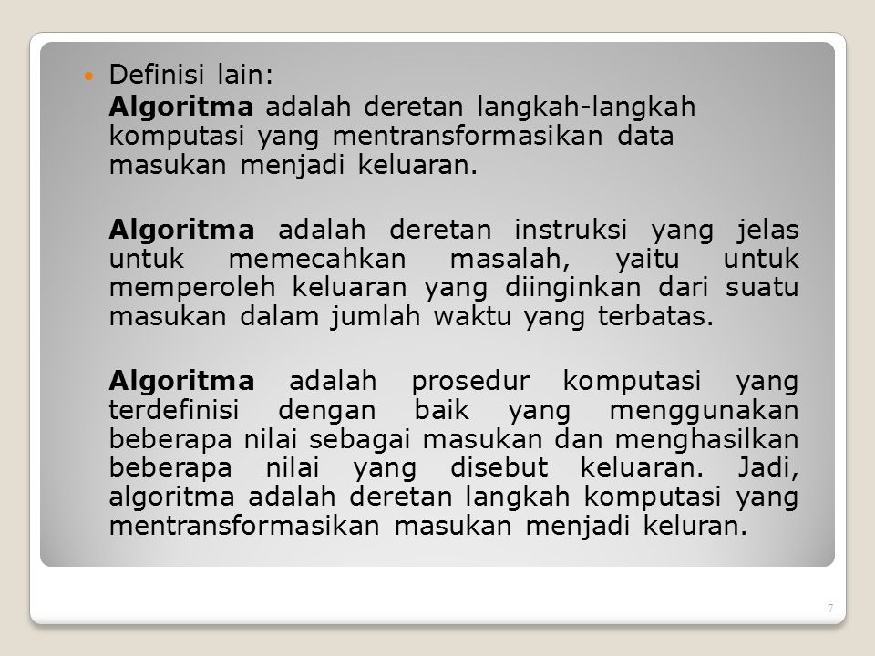 An algorithm possesses the following properties: ◦ It must be correct.