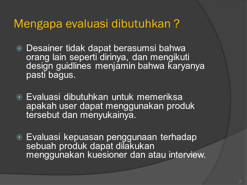 Mengapa evaluasi dibutuhkan .