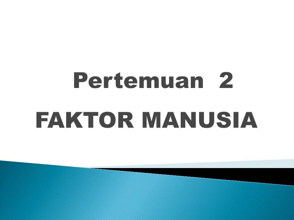 Pertemuan 2 FAKTOR MANUSIA