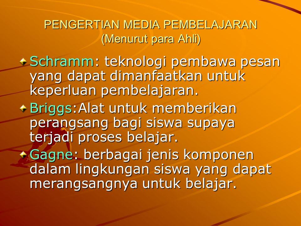 PENGERTIAN MEDIA (Menurut para ahli)  NEA: Sarana komunikasi dalam bentuk cetak maupun audio visual termasuk teknologi perangkat kerasnya.
