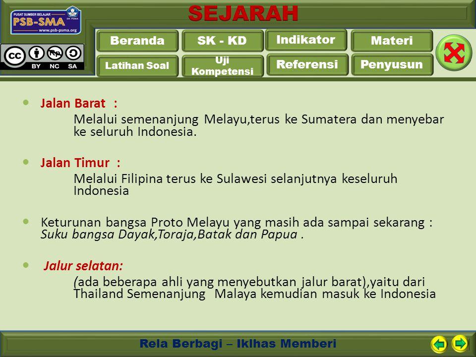 Beranda Latihan Soal Uji Kompetensi Referensi Penyusun SK - KD Indikator Materi Rela Berbagi – Iklhas Memberi Jalan Barat : Melalui semenanjung Melayu