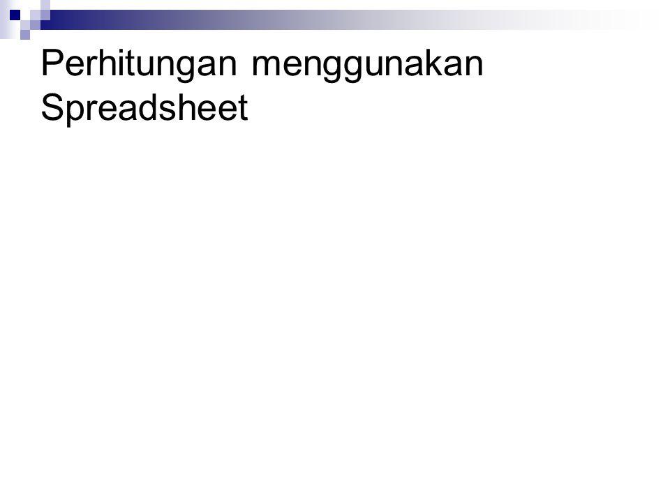 Perhitungan menggunakan Spreadsheet