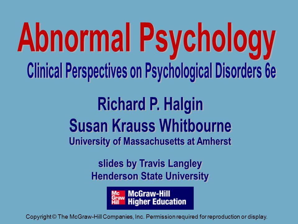 Richard P. Halgin Susan Krauss Whitbourne University of Massachusetts at Amherst slides by Travis Langley Henderson State University Abnormal Psycholo