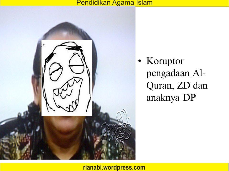 Koruptor pengadaan Al- Quran, ZD dan anaknya DP