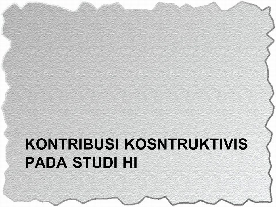 KONTRIBUSI KOSNTRUKTIVIS PADA STUDI HI
