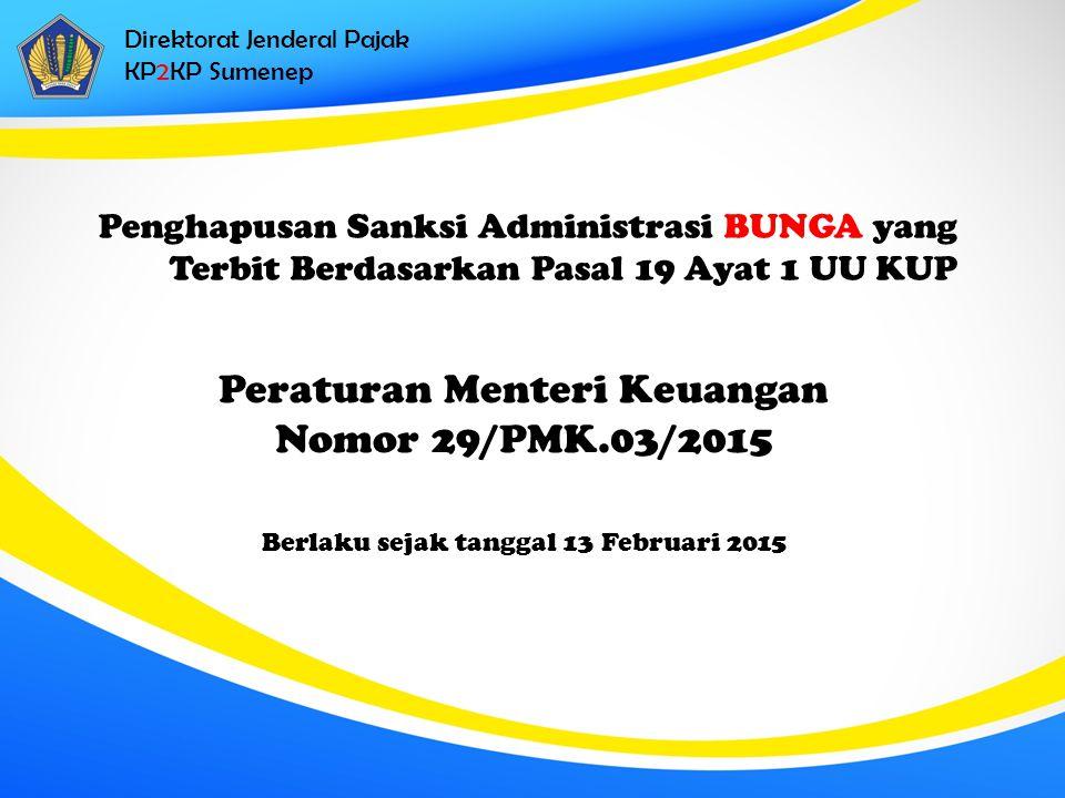 Direktorat Jenderal Pajak KP2KP Sumenep Penghapusan Sanksi Administrasi BUNGA yang Terbit Berdasarkan Pasal 19 Ayat 1 UU KUP Peraturan Menteri Keuanga