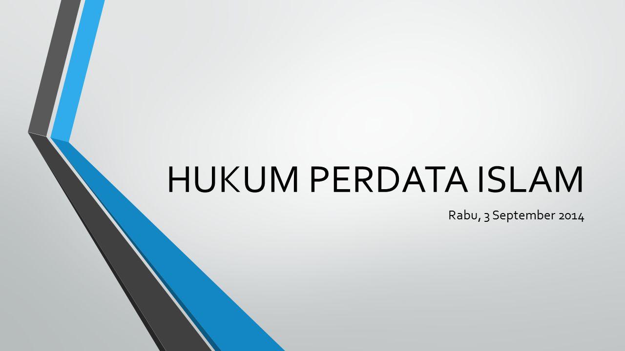 HUKUM PERDATA ISLAM Rabu, 3 September 2014