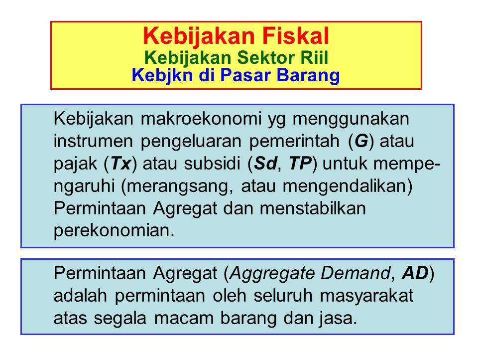 Contoh 2: Kebijakan fiskal ialah kebijakan makro-ekonomi yang ditempuh melalui dan dilakukan dengan menggunakan instrumen: a. anggaran pendapatan dan