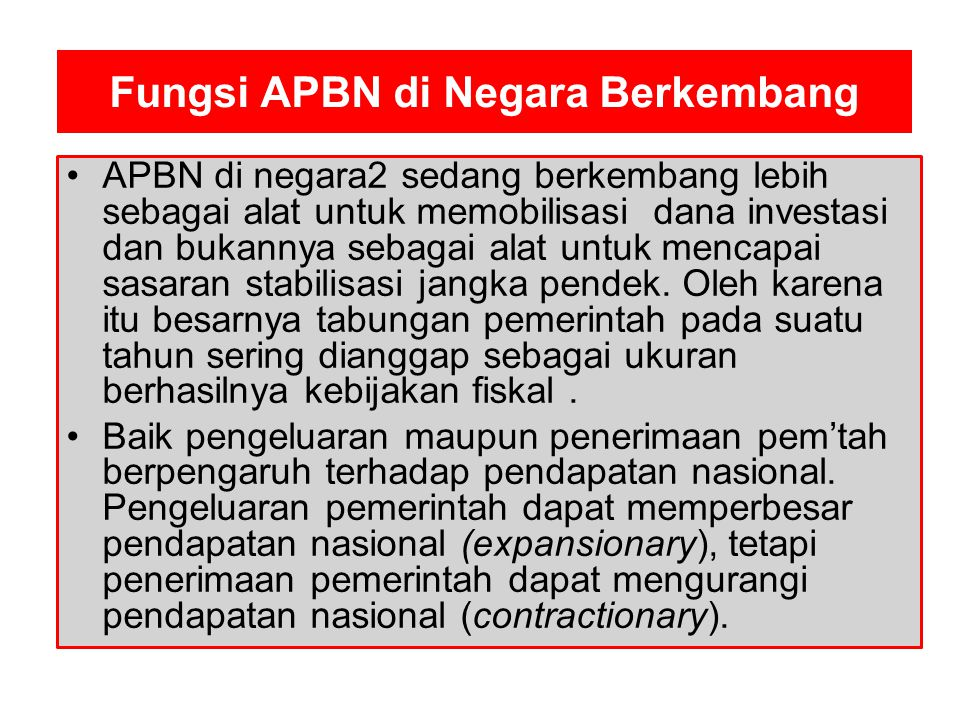 Surplus/Defisit A P B N APBN surplus apabila Penerimaan Dalam Negeri > Pengeluaran Rutin Surplus APBN disebut Tabungan Pemerintah mrpkn sumber pembi- ayaan pembangunan.