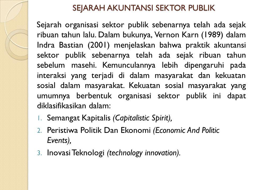 SEJARAH AKUNTANSI SEKTOR PUBLIK Sejarah organisasi sektor publik sebenarnya telah ada sejak ribuan tahun lalu.