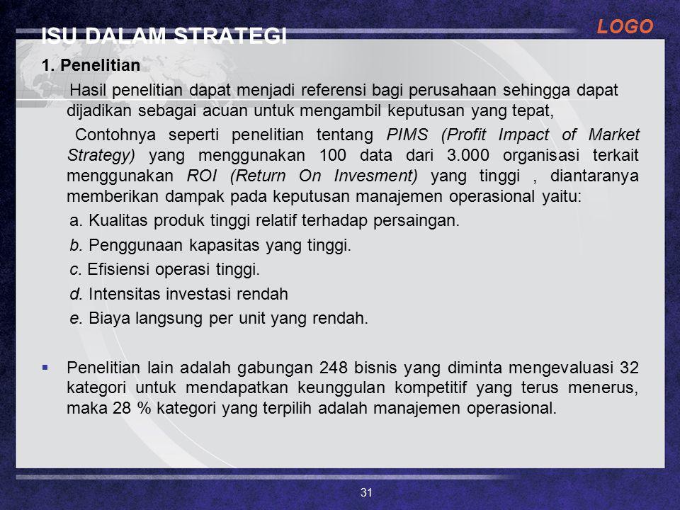 LOGO ISU DALAM STRATEGI 1. Penelitian Hasil penelitian dapat menjadi referensi bagi perusahaan sehingga dapat dijadikan sebagai acuan untuk mengambil