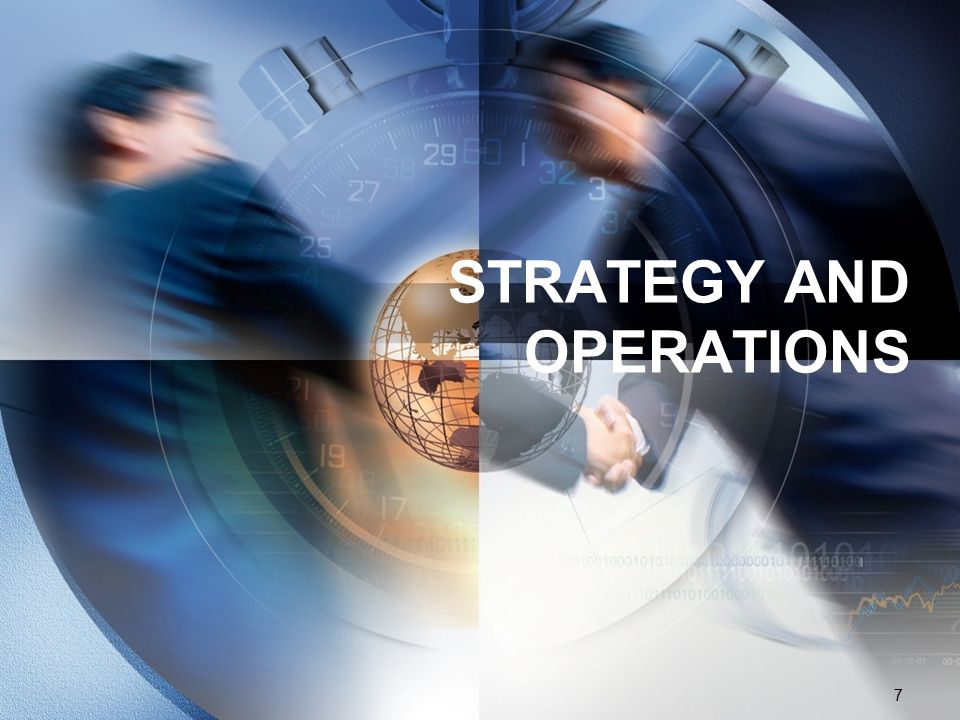 7 STRATEGY AND OPERATIONS